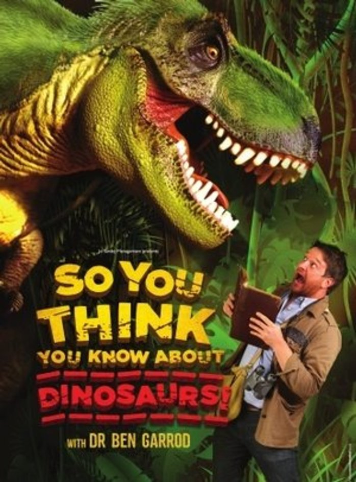 So You Think You Know About Dinosaurs - Capitol Theatre, Horsham